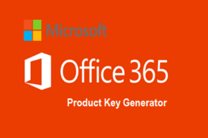 Get Free Microsoft Office 365 Product Key Generator 2021